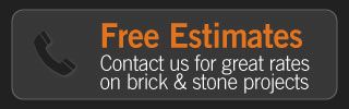 Free Estimates | Contact us for great rates on brick & tone projects